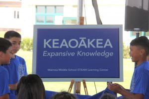 """Students at Waimea Middle School on Hawai'i Island named their new STEAM learning center Keaoakea (""""expansive learning""""). The center incorporates science, technology, engineering, 'aina, arts and math."""