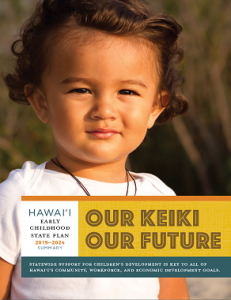 "A section from ""Our Keiki, Our Future,"" the Hawai'i early childhood state plan."