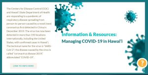Visit DOH's new COVID-19 website for valuable information: www.hawaiicovid.com.