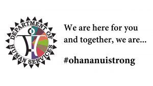 Hawai'i's Department of Human Services stands ready to help for a wide range of needs.