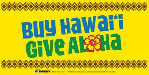 "DBEDT created a new online marketplace, ""Buy Hawai'i, Give Aloha,"" to help people buy local products."