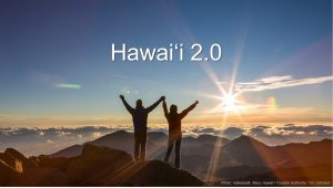 The Hawai'i 2.0 initiative intends to develop a program of action for the state's future, based on lessons learned from the pandemic.